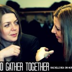 How to Gather Together