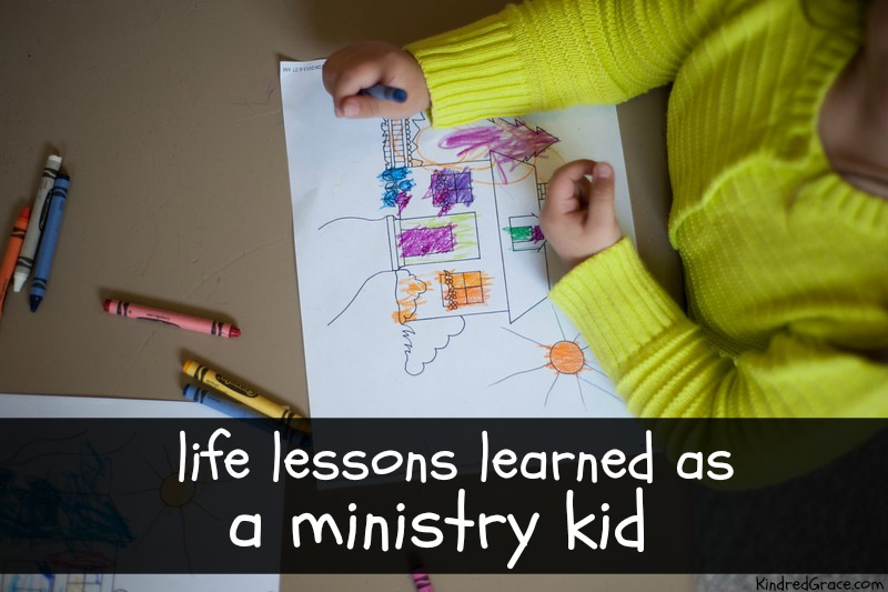 Life Lessons Learned as a Ministry Kid