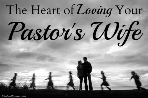 The Heart of Loving Your Pastor's Wife