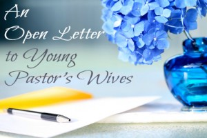 An Open Letter to Young Pastor's Wives