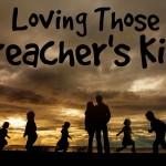Loving Those Preacher's Kids