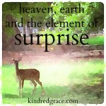heaven, earth and the element of surprise