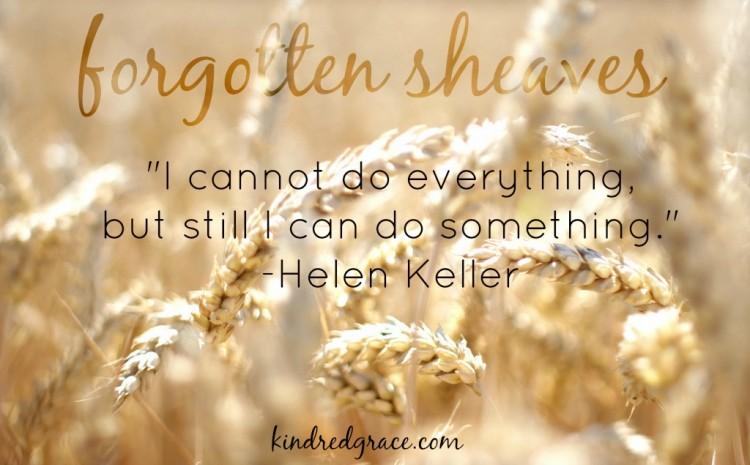 forgotten sheaves/ helen keller quotation