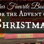 Our Favorite Books for the Advent of Christmas