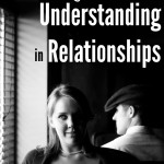 Giving the Gift of Understanding in Relationships