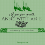 If You Grew Up with Anne-with-an-E