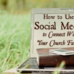How to Use Social Media to Connect With Your Church Family