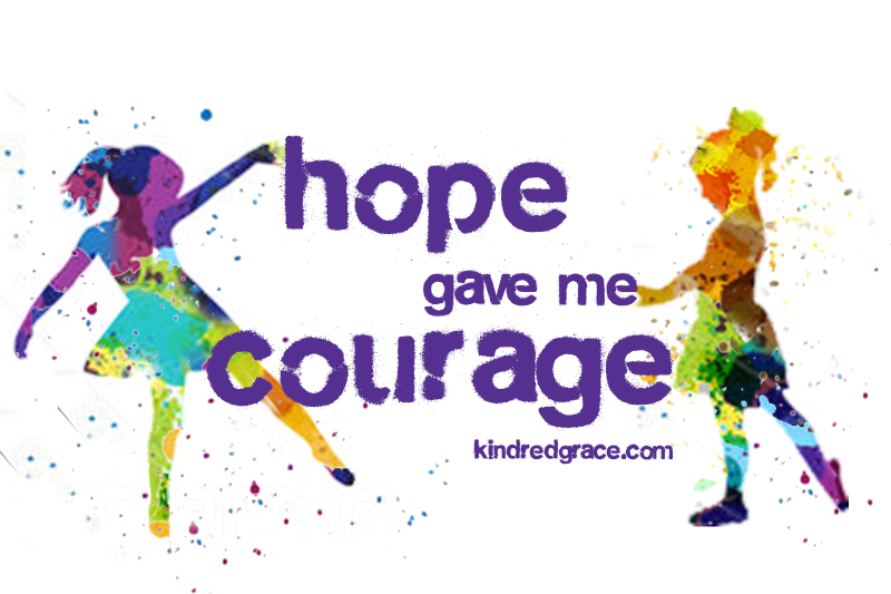 Hope Gave Me Courage