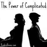 The power of complicated.