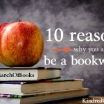 10 Reasons Why You Should Be a Bookworm