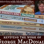 Reviving the Work of George MacDonald: an interview with Michael Phillips