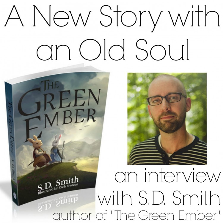 an interview with S.D. Smith, author of The Green Ember