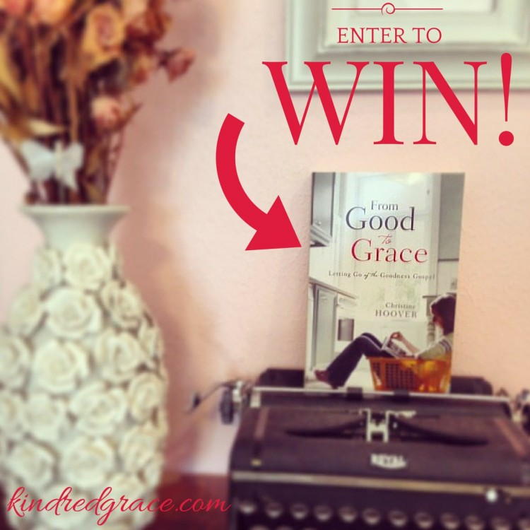 "Enter to win a copy of Christine Hoover's ""From Good to Grace"" at @KindredGrace!"