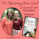 On Receiving from God: an interview with Christine Hoover
