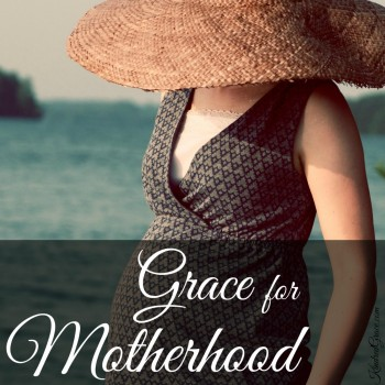 Grace for Motherhood