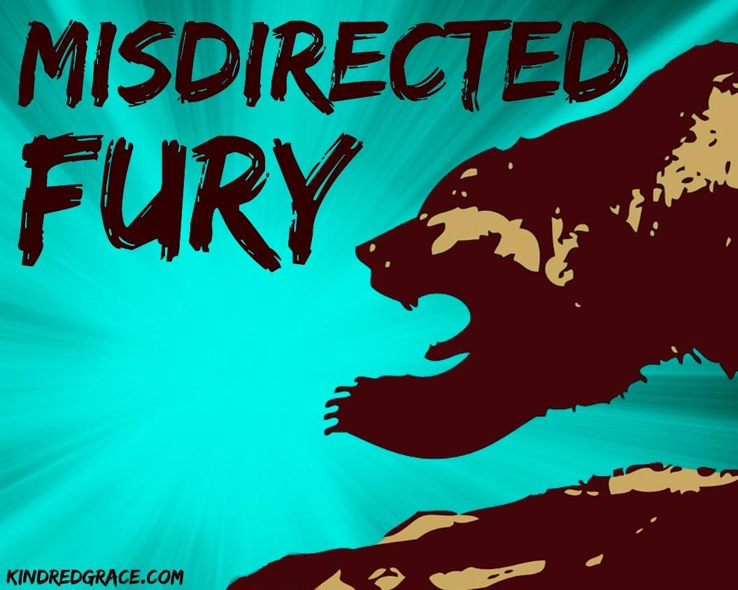 Misdirected Fury