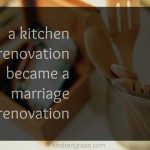 Renovating My Marriage