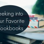 Peeking into Our Favorite Cookbooks