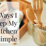 Seven Ways I Keep My Kitchen Simple