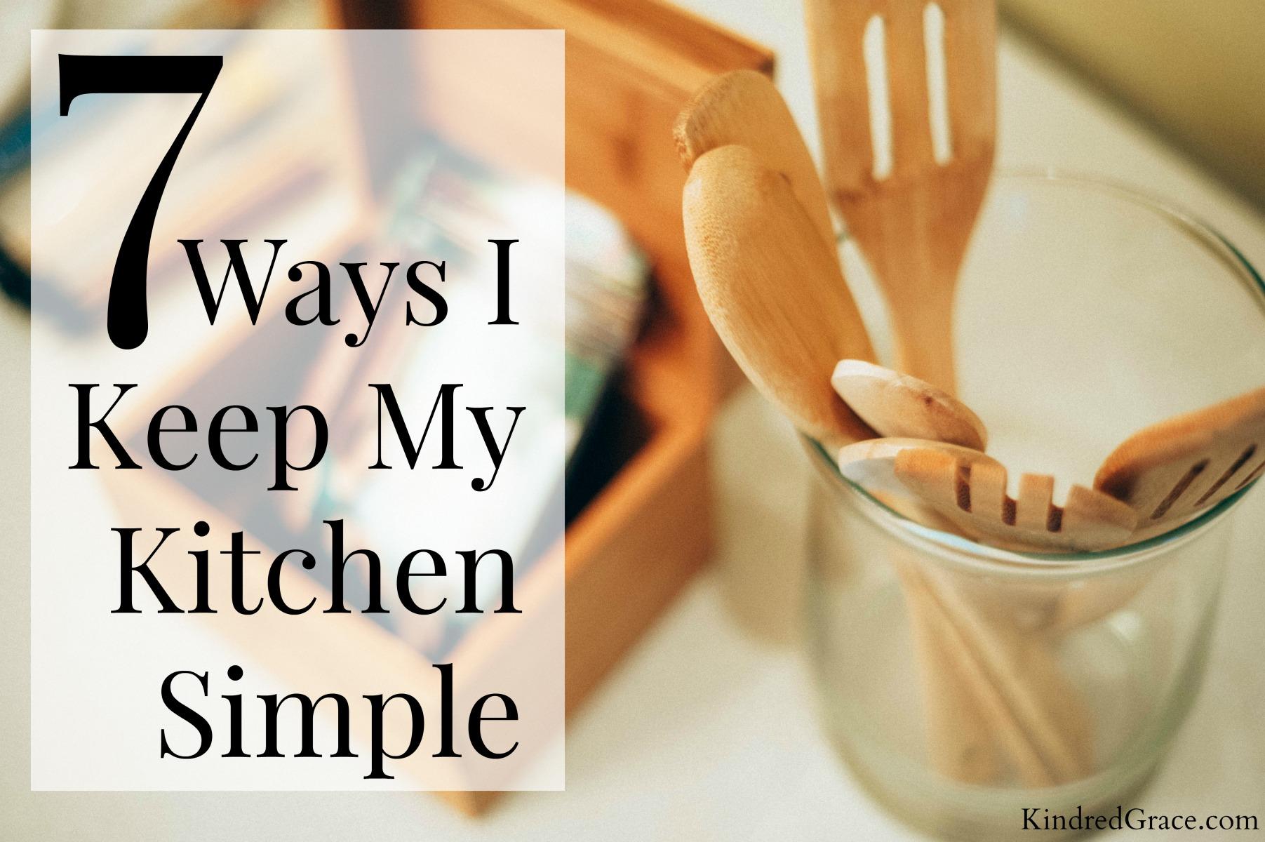 Seven Ways I Keep My Kitchen Simple