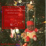 That time my little brother was a Christmas prophecy