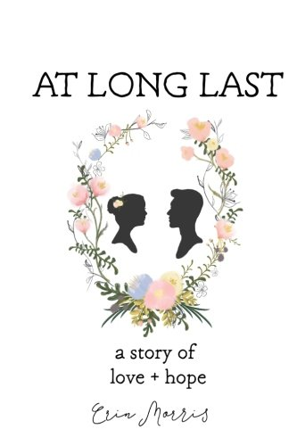 At Long Last: A Story of Love and Hope