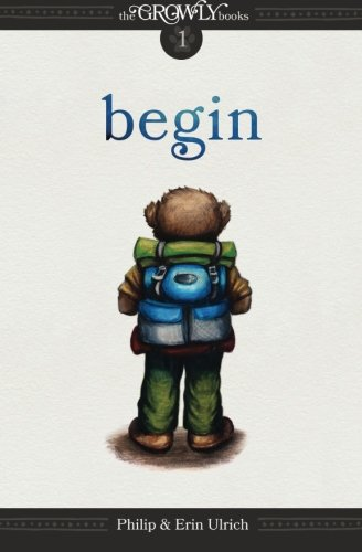 The Growly Books: Begin (Volume 1)