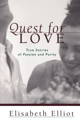 Quest for Love: True Stories of Passion and Purity