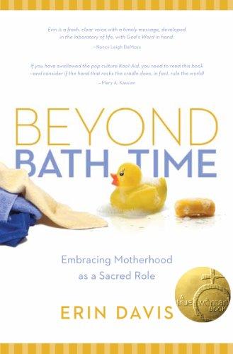 Beyond Bath Time: Embracing Motherhood as a Sacred Role (True Woman)