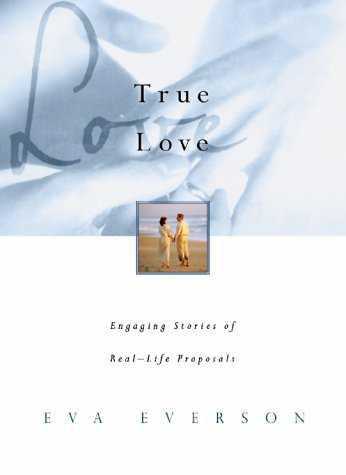 True Love: Engaging Stories of Real Life Proposals