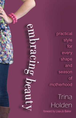 Embracing Beauty: Practical Style for Every Shape and Season of Motherhood