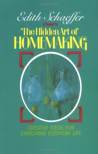 The Hidden Art of Homemaking