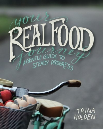 Your Real Food Journey: A Gentle Guide to Steady Progress