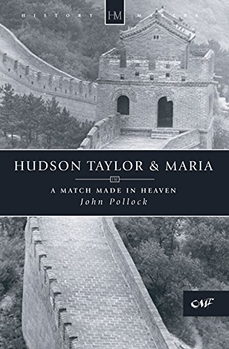 Hudson Taylor & Maria: A Match Made in Heaven