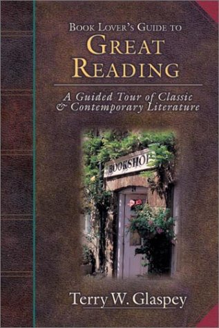 Book Lover's Guide to Great Reading: A Guided Tour of Classic & Contemporary Literature