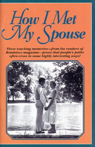 How I Met My Spouse – Heartwarming Memories From the Readers of Reminisce