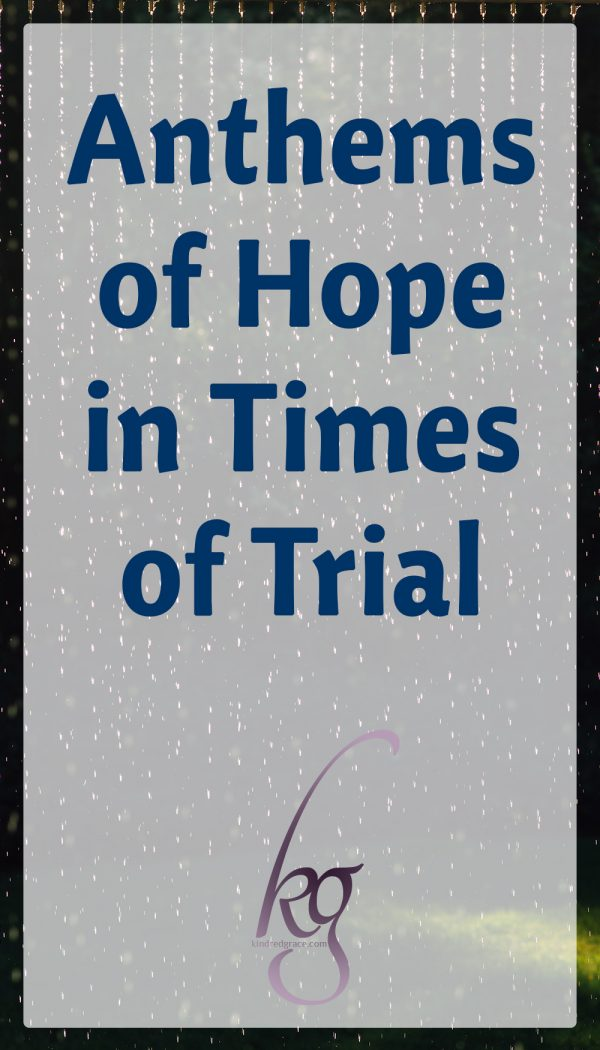 Anthems of Hope in Times of Trial