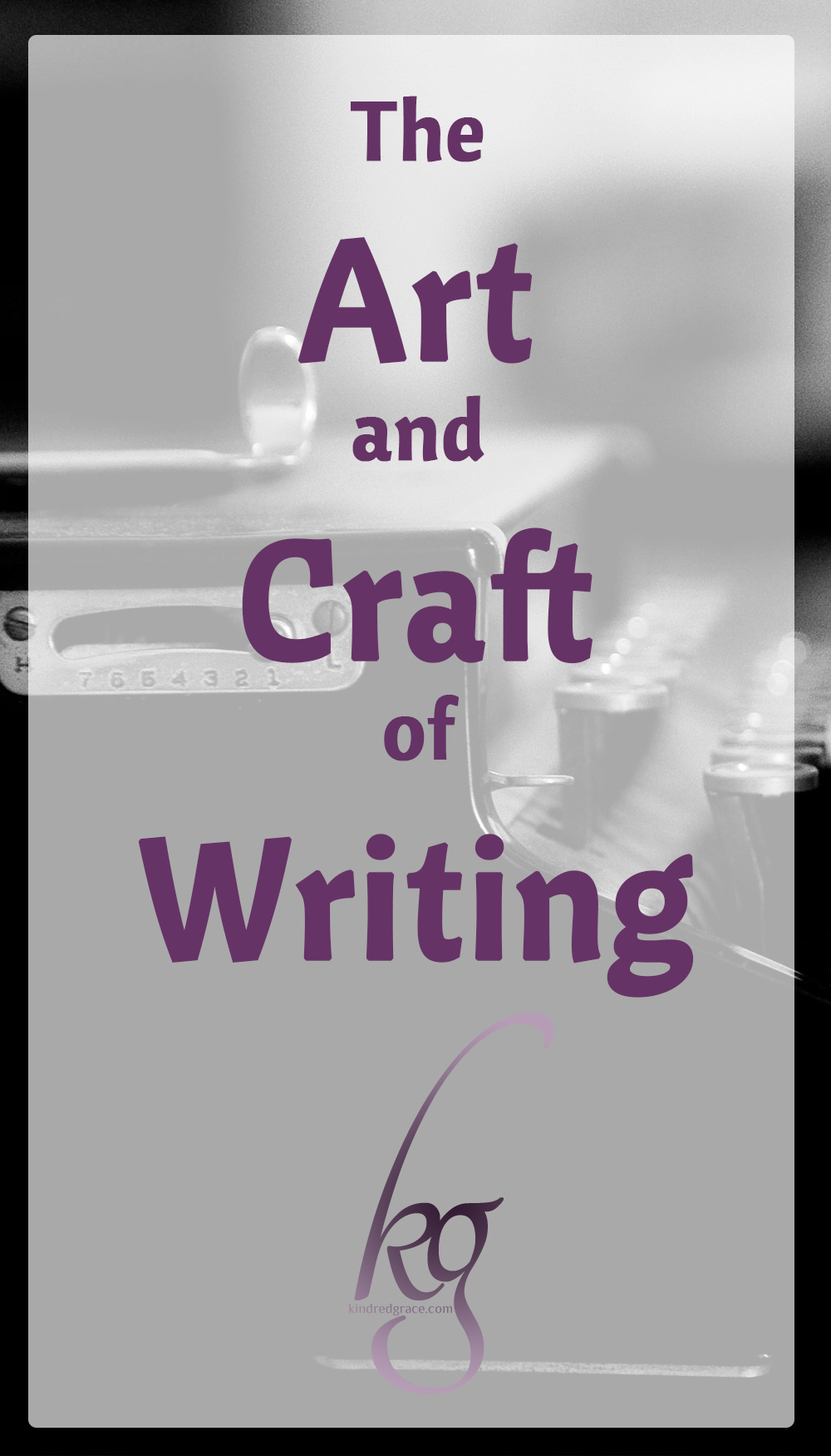 Practical Resources for Honing the Art and Craft of Writing via @KindredGrace