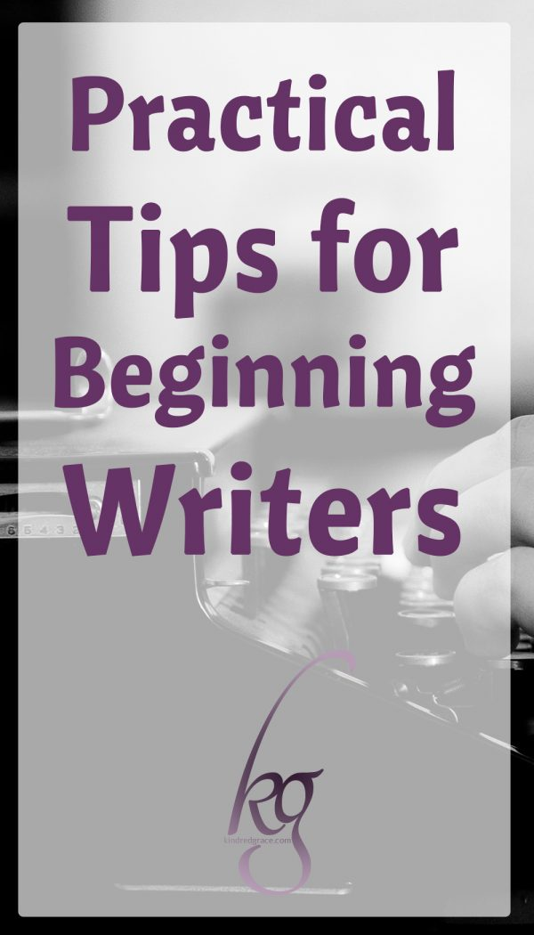Practical Tips for Beginning Writers