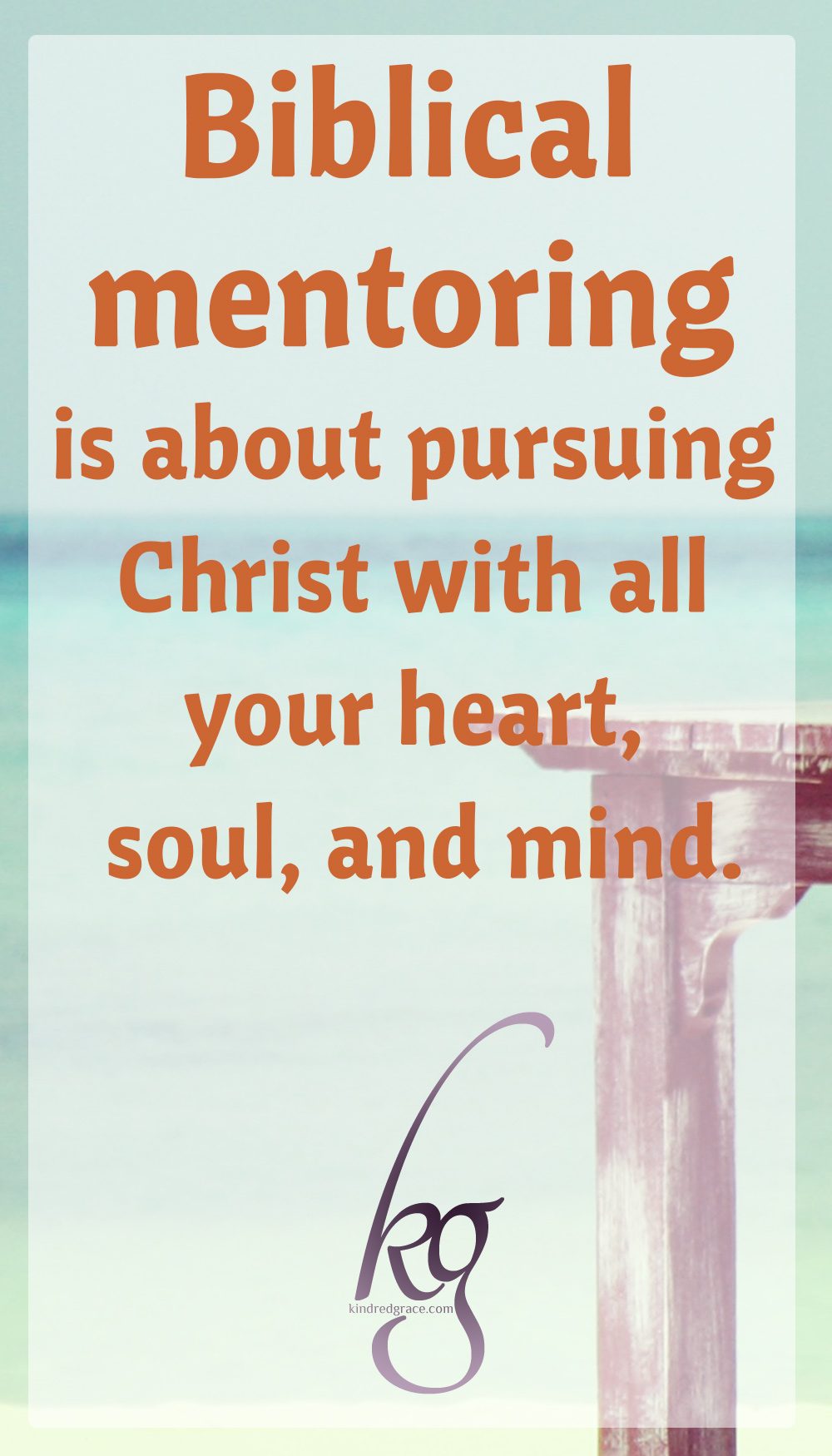 Biblical mentoring is about first pursuing Christ with all your heart, soul, and mind. Secondly, it's about reaching out to your neighbor and seeking to build a relationship rooted in Christ's love as you would with any sister in Christ.