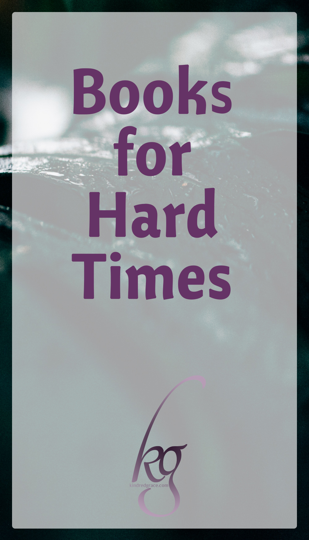 Books for Hard Times via @KindredGrace