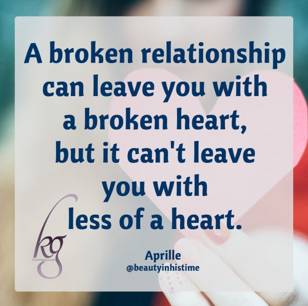 A broken relationship can leave you with a broken heart, but it can't leave you with less of a heart. Your heart is still yours, and you can choose what you do with it. @beautyinhistime