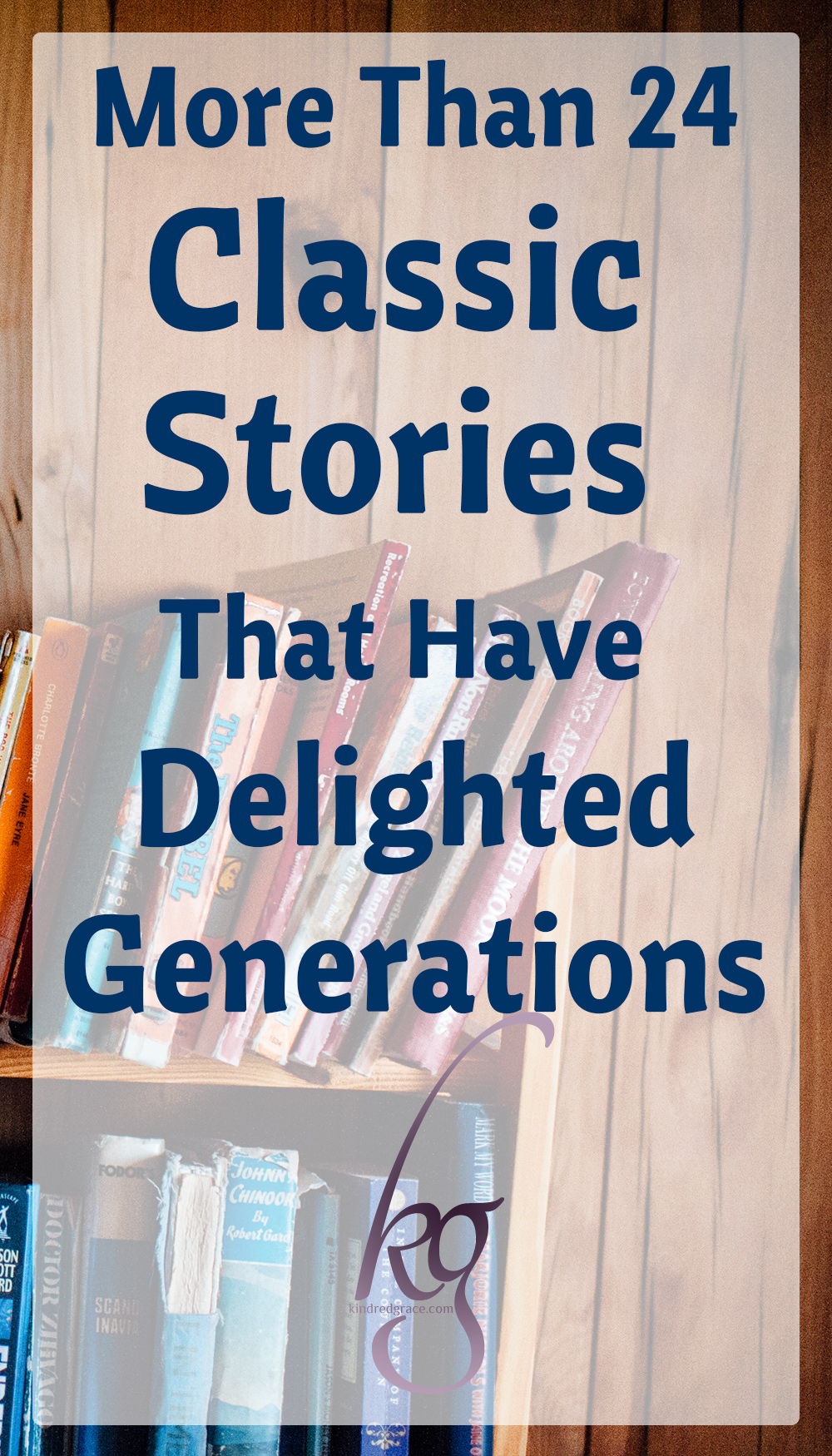 Beautiful tales, old and new, that celebrate old-fashioned values and have entertained and delighted four generations of our family. via @KindredGrace