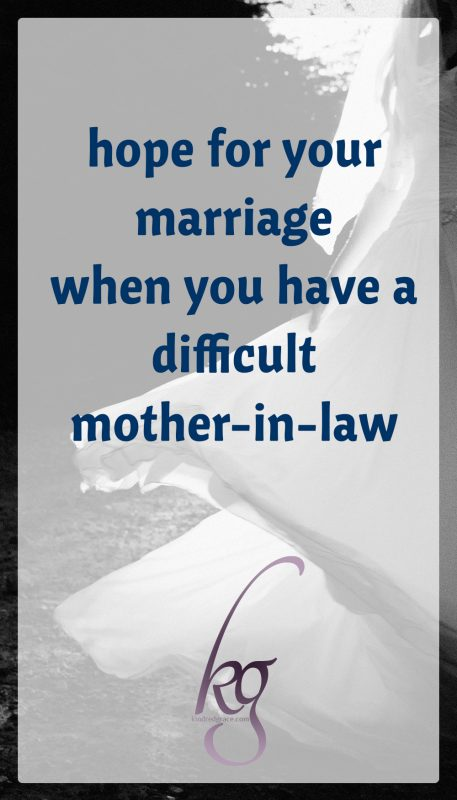 hope for your marriage when you have a difficult mother-in-law