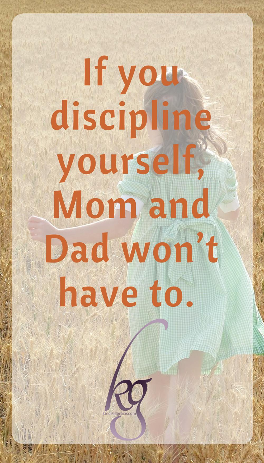 I don't ever like disciplining my children, but I know they require discipline in their lives or they will self-destruct, so my sights are set on the day when my children can take over their own discipline. via @KindredGrace