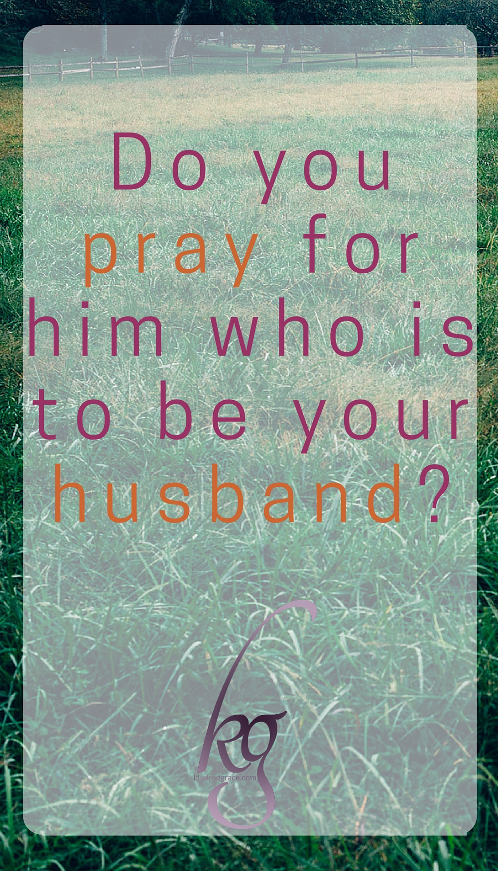 "He paused and – so only Susannah could hear him – whispered, ""Do you pray for him who is to be your husband?"" via @KindredGrace"