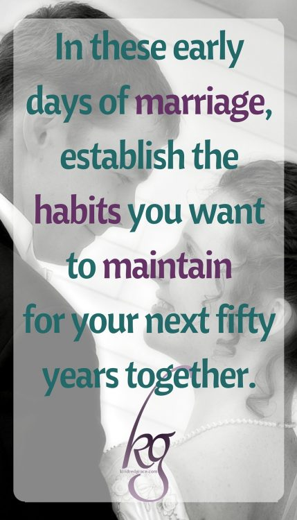Establish the habits you want to maintain for your next fifty years together.