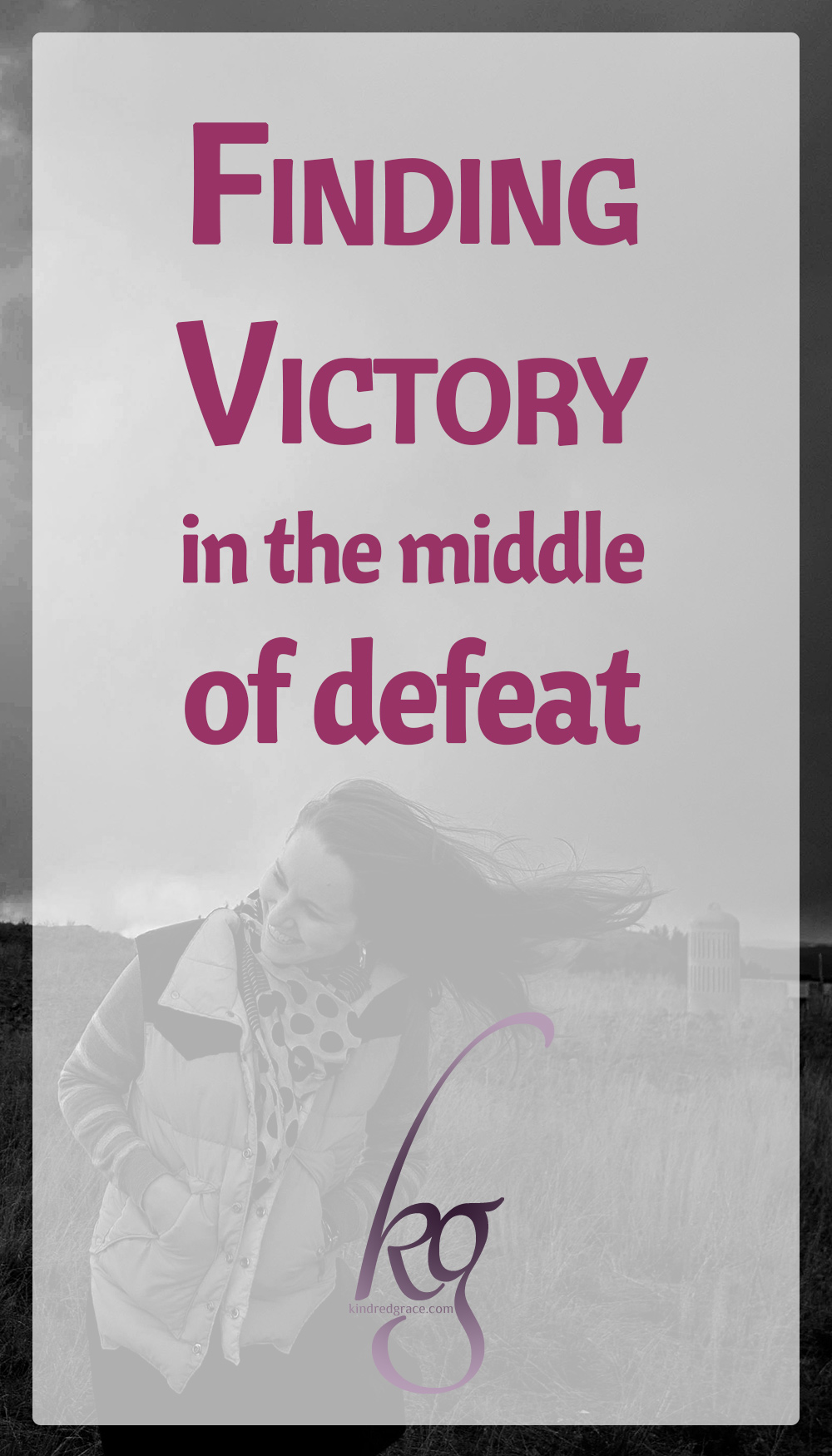 Finding Victory in Defeat via @KindredGrace