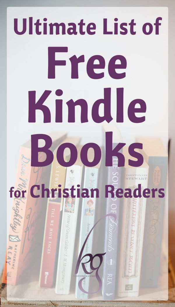 Ultimate list of free kindle books for christian readers kindred grace dont forget to read all the way to the end for more great resources to help you build your elibrary without breaking the budget fandeluxe Gallery
