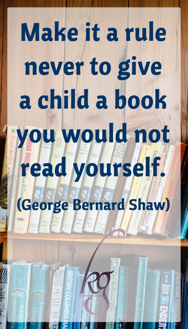 """Make it a rule never to give a child a book you would not read yourself."" (George Bernard Shaw)"